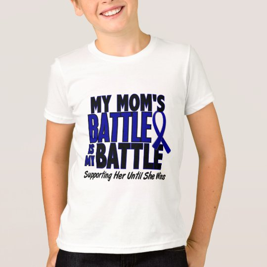 Colon Cancer MY BATTLE TOO 1 Mom T-Shirt