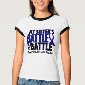 Colon Cancer MY BATTLE TOO 1 Sister T-Shirt