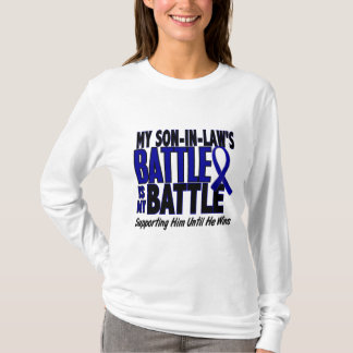 Colon Cancer MY BATTLE TOO 1 Son-In-Law T-Shirt