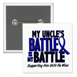 Colon Cancer MY BATTLE TOO 1 Uncle 2 Inch Square Button