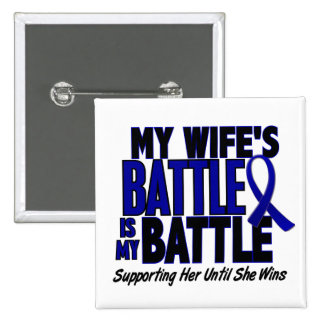Colon Cancer MY BATTLE TOO 1 Wife 2 Inch Square Button