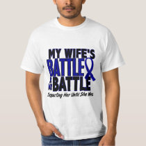 Colon Cancer MY BATTLE TOO 1 Wife T-Shirt