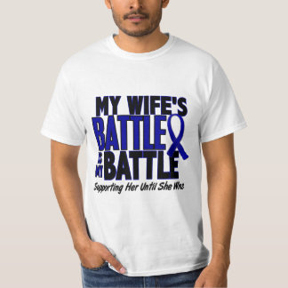 Colon Cancer MY BATTLE TOO 1 Wife T Shirt