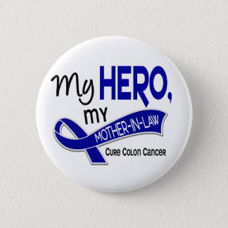 Colon Cancer MY HERO MY MOTHER-IN-LAW 42 Button
