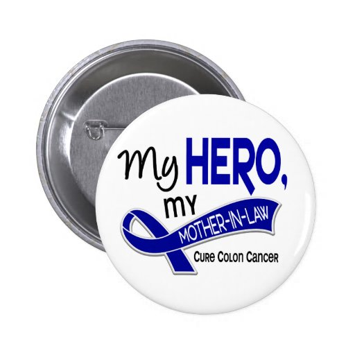 Colon Cancer MY HERO MY MOTHER-IN-LAW 42 Pinback Button
