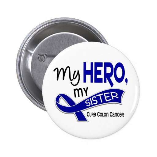 Colon Cancer MY HERO MY SISTER 42 Pinback Buttons