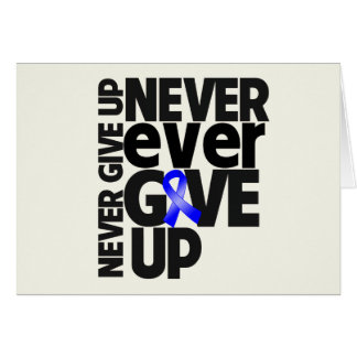 Colon Cancer Never Ever Give Up Greeting Card