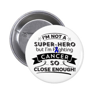 Colon Cancer Not a Super-Hero 2 Inch Round Button