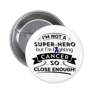 Colon Cancer Not a Super-Hero Pinback Button