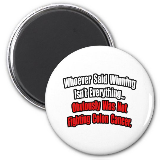 Colon Cancer Quote 2 Inch Round Magnet