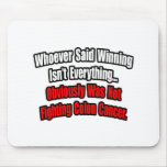 Colon Cancer Quote Mouse Pad