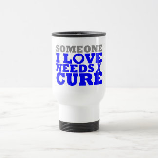 Colon Cancer Someone I Love Needs A Cure 15 Oz Stainless Steel Travel Mug