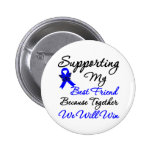 Colon Cancer Support (Best Friend) Pinback Buttons