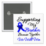Colon Cancer Support (Brother) Pin