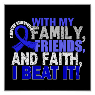 Colon Cancer Survivor Family Friends Faith Poster