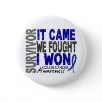 Colon Cancer Survivor It Came We Fought I Won Pinback Button