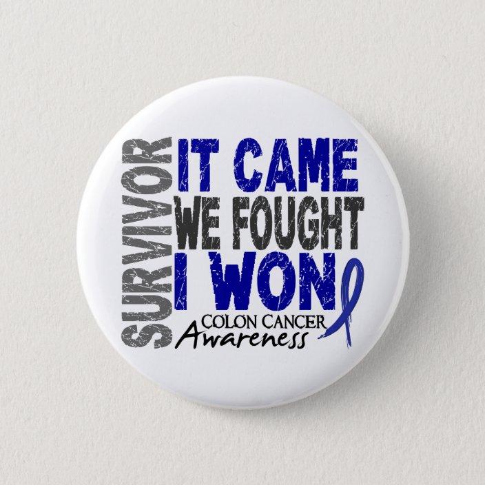 Colon Cancer Survivor It Came We Fought I Won Pinback Button Zazzle Com