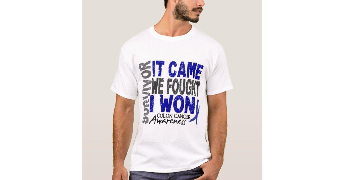 Colon Cancer Survivor It Came We Fought I Won T Shirt Zazzle Com