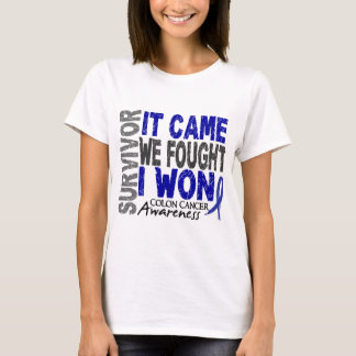 Colon Cancer Survivor It Came We Fought I Won T-Shirt