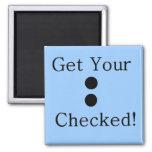 Colon Check Fridge Magnet