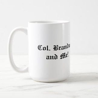 Colonel Brandon and Me! Coffee Mug
