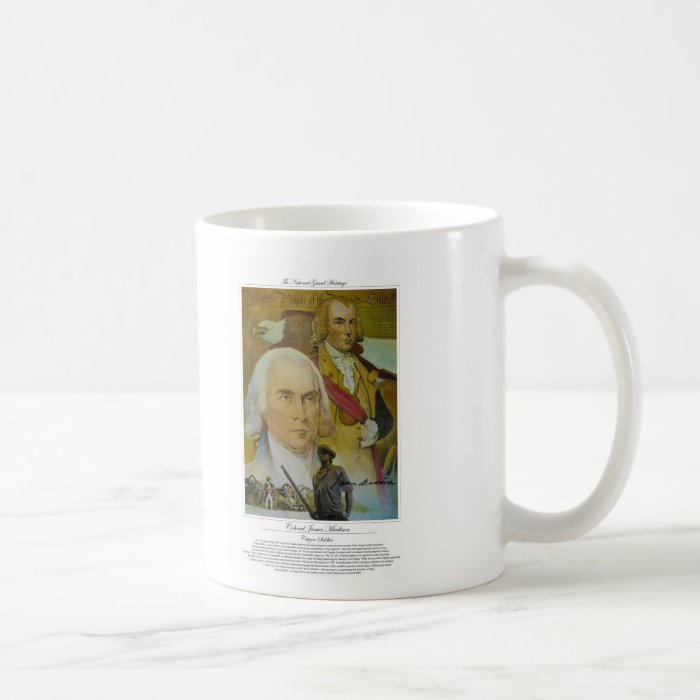 Colonel James Madison Citizen Soldier Coffee Mug
