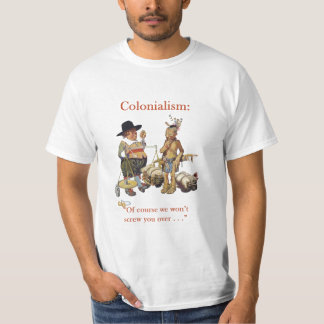 Colonialism Settler and Native American Shirt