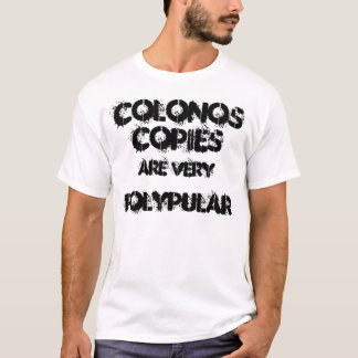 Colonoscopies are very polypular. T-Shirt