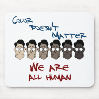 Color Doesn't Matter - We Are All Human Mouse Pads