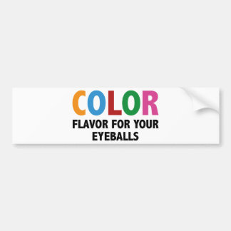 Color Flavor For Your Eyeballs Bumper Sticker