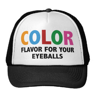 Color Flavor For Your Eyeballs Hat