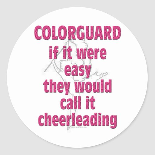 Color Guard: If It Were Easy... Classic Round Sticker