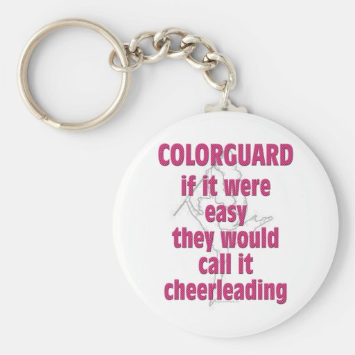 Color Guard: If It Were Easy... Key Chain
