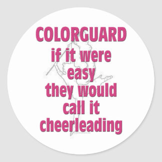 Color Guard If It Were Easy Round Stickers