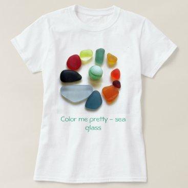 OdysseySeaGlass Color me pretty - sea glass T-Shirt