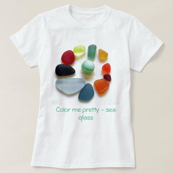 Color me pretty - sea glass T-Shirt