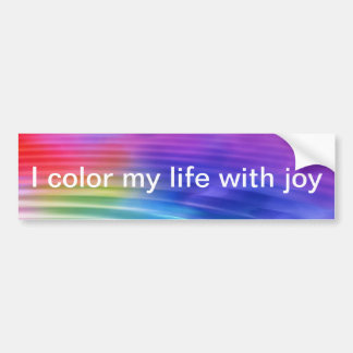 Color my life world with joy bumper sticker