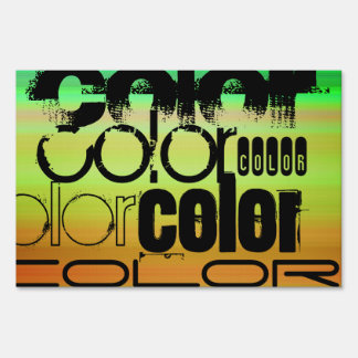 Color; Vibrant Green, Orange, & Yellow Sign