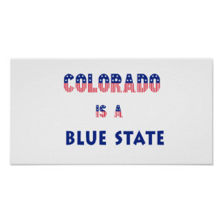 Colorado is a Blue State Posters