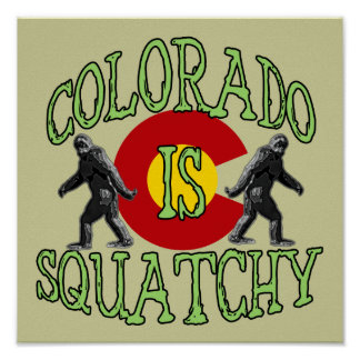 Colorado Is Squatchy Poster