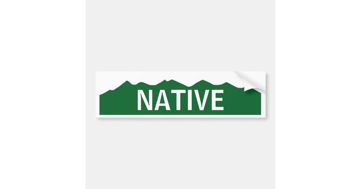 Colorado Native Bumper Sticker | Zazzle