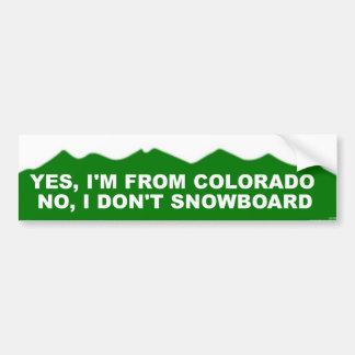 Colorado No, I Don't Snowboard Bumper Sticker