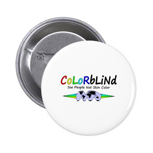 Colorblind See People Not Skin Color Pins