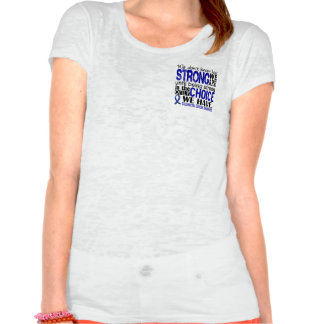 Colorectal Cancer How Strong We Are Shirts