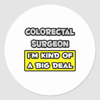 Colorectal Surgeon I m Kind of a Big Deal Stickers