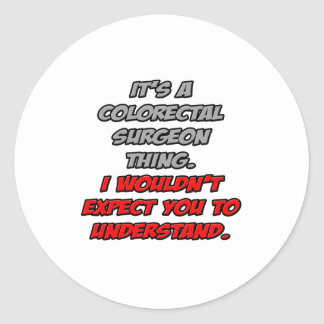 Colorectal Surgeon You Wouldn t Understand Sticker