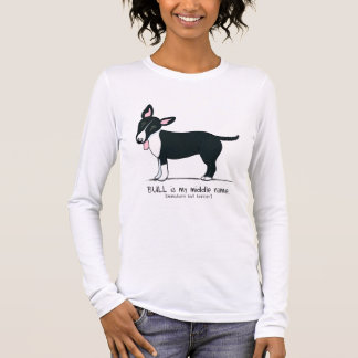 Colored Miniature Bull Terrier Middle Name Long Sleeve T-Shirt