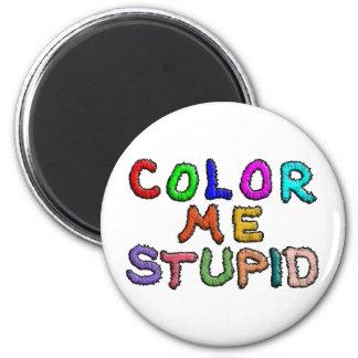 Coloréeme estúpido imán redondo 5 cm