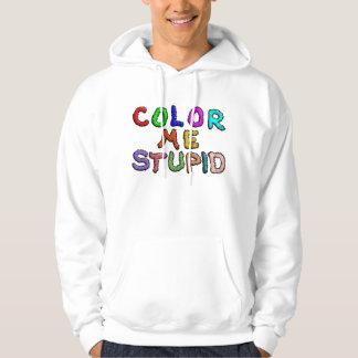 Coloréeme estúpido jersey con capucha