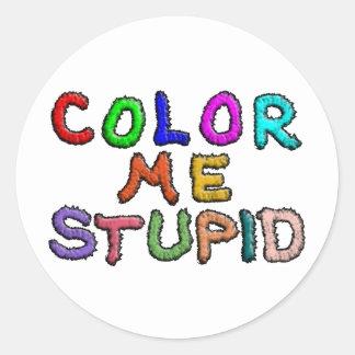 Coloréeme estúpido pegatina redonda
